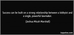 Success can be built on a strong relationship between a lobbyist and a ...