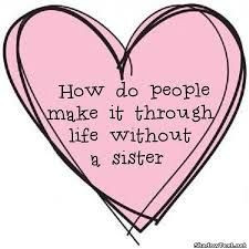 sister quotes and sayings More