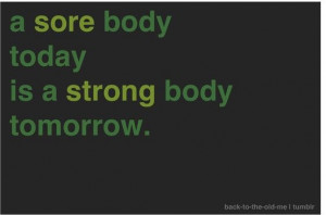 ... , So True, Sore Today, Sore Strong, Sore Body, Running Inspiration