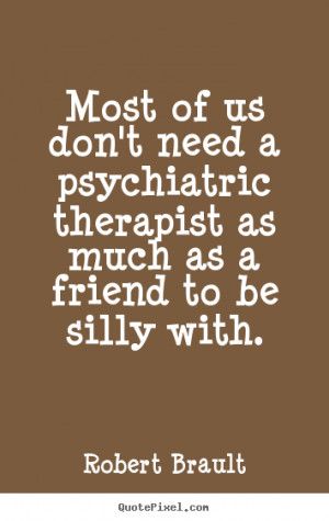 robert brault more friendship quotes inspirational quotes love quotes