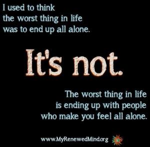 People who make you feel alone quote via www.MyRenewedMind.org