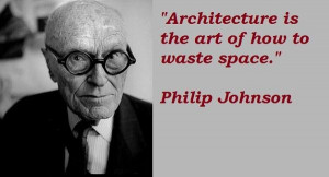Philip johnson famous quotes 2