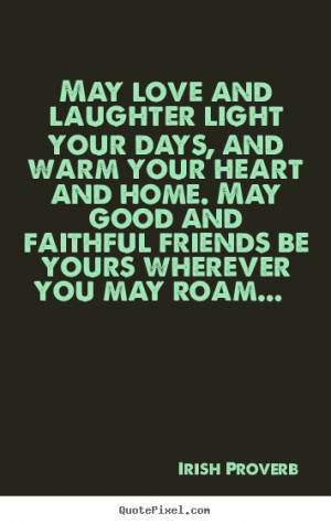 Irish Quotes About Love Friendship quote - may love