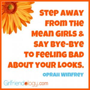 Girlfriendology step away, oprah quote, friendship quote