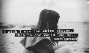 Quotes About Feeling Used Use me quotes