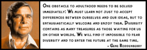 Gene Roddenberry - One obstacle to adulthood needs to be solved ...