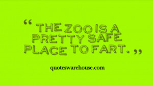 The zoo is a pretty safe place to fart.
