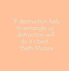 distraction beth moore quote more beth moore quotes books quotes mus ...