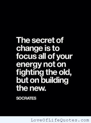 Socrates-quote-on-the-secret-of-change.jpg