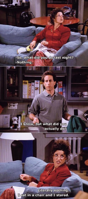 Seinfeld quote - Elaine tells Jerry she did nothing, 'The Maestro'