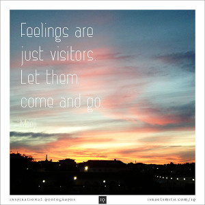 feelings are just visitors life quotes quotes quote feelings let go