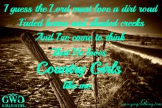 The Lord must love a dirt road...and a country girl like me. #gwg # ...