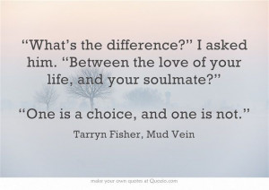 ... the love of your life and your soulmate
