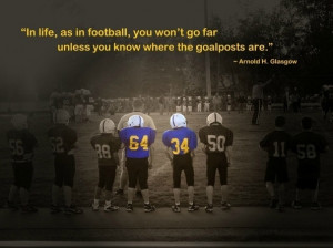 In Life,as in Football ~ Football Quote