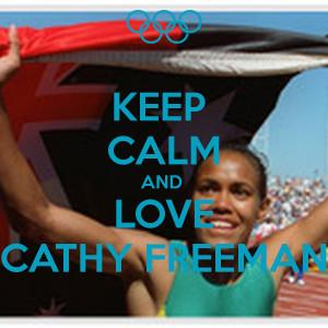 KEEP CALM AND LOVE CATHY FREEMAN