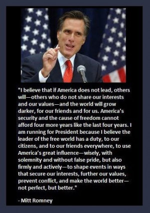 Romney Quote, this man is a solid, good man that will lead in a honest ...
