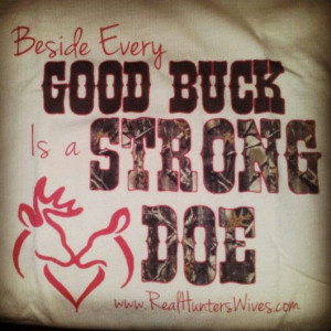 Realtre Quotes, Camouflage Quotes, Strong Does, Hunters Wife, Quotes ...