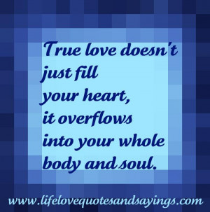 True love doesn't just fill your heart, it over flows into your ...