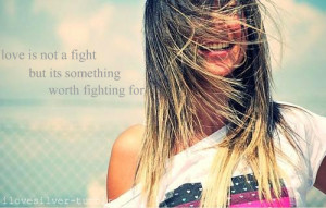 Love is not a fight but its something worth fighting for