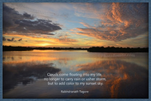 ... to carry rain or usher storm, but to add color to my sunset sky