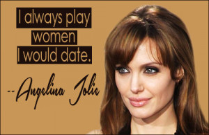 Angelina Jolie Quotes About Women Angelina jolie quote