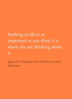 Quote from Thinking, Fast and Slow by Daniel Kahneman