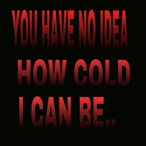 for girls cold hearted quotes for girls cold hearted quotes for girls ...