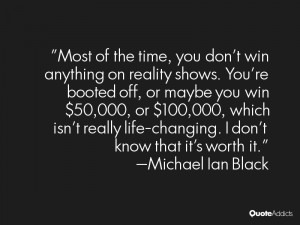 Most of the time, you don't win anything on reality shows. You're ...