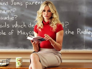 Bad Teacher Movie Quotes - 'I don't need a blackboard or a classroom ...