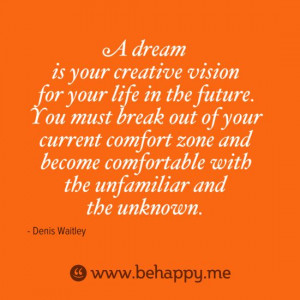 ... break out of your current comfort zone and become comfortable with the