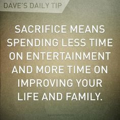 ... to spend time with your family, but at any rate I like the quote. More