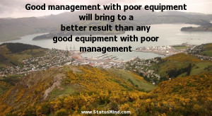... with poor management - Positive and Good Quotes - StatusMind.com