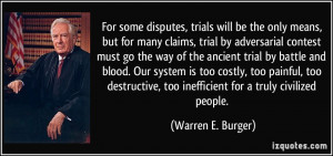 disputes, trials will be the only means, but for many claims, trial ...