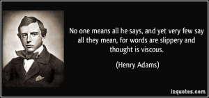 More Henry Adams Quotes