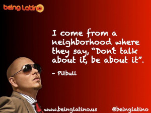 Pitbull Inspirational Quotes http://thehispanic.blogspot.com/2012/05 ...