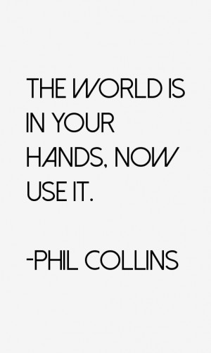 Phil Collins Quotes & Sayings