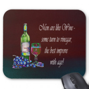 Men are like Wine! Humorous Wine Quote Gifts Mouse Pad