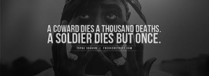 2pac quotes about life | Tupac Soldier Dies But Once