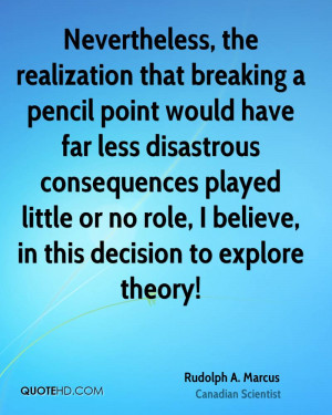 Nevertheless, the realization that breaking a pencil point would have ...