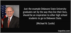 Just the example Delaware State University graduates set by the way ...