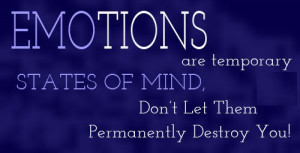 Emotion Are Temporary States Of Mind