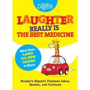 ... Best Medicine: Reader's Digest's Funniest Jokes, Quotes, and Cartoons