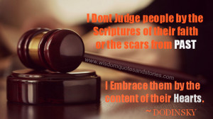 don't Judge people by the scriptures of their Faith or the scars ...