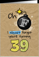 bomb birthday - 39 years old card - Product #1095300
