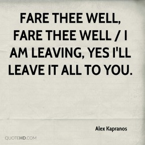 Alex Kapranos - Fare thee well, fare thee well / I am leaving, yes I ...