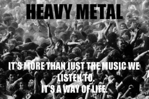 Metal music \m/ The one true music