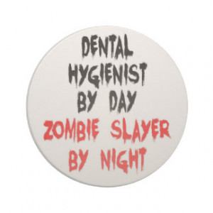 Dental Hygienist Zombie Slayer Drink Coaster