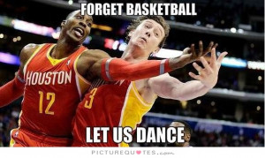 Dance Quotes Basketball Quotes Funny Sports Quotes