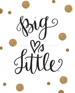 Big Hearts Little: Quote Print, Big Little