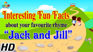 ... Fun Facts about Popular Nursery Rhyme – Jack And Jill